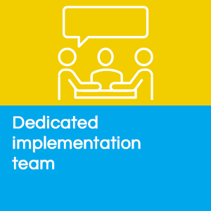 dedicated implementation team